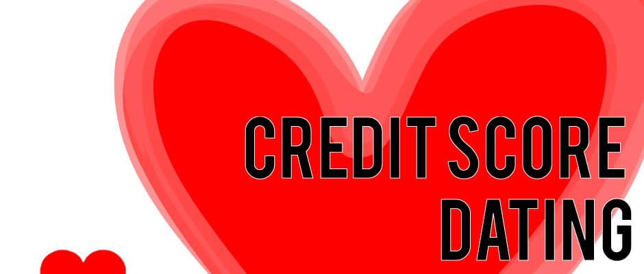 Dating and your credit score