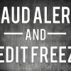 Fraud Alerts and Credit Freezes