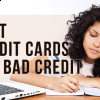 Top 15 Credit Cards For Bad Credit