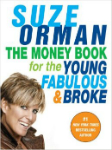 The Money Book for the Young and Fabulous, Suze Orman