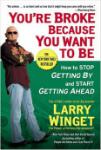 You're Broke Because You Want to Be, Larry Winget