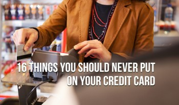 16 Things You Should Never Put On Your Credit Card