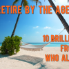 How To Retire By The Age Of 35: 10 Brilliant Ideas From People Who Already Did