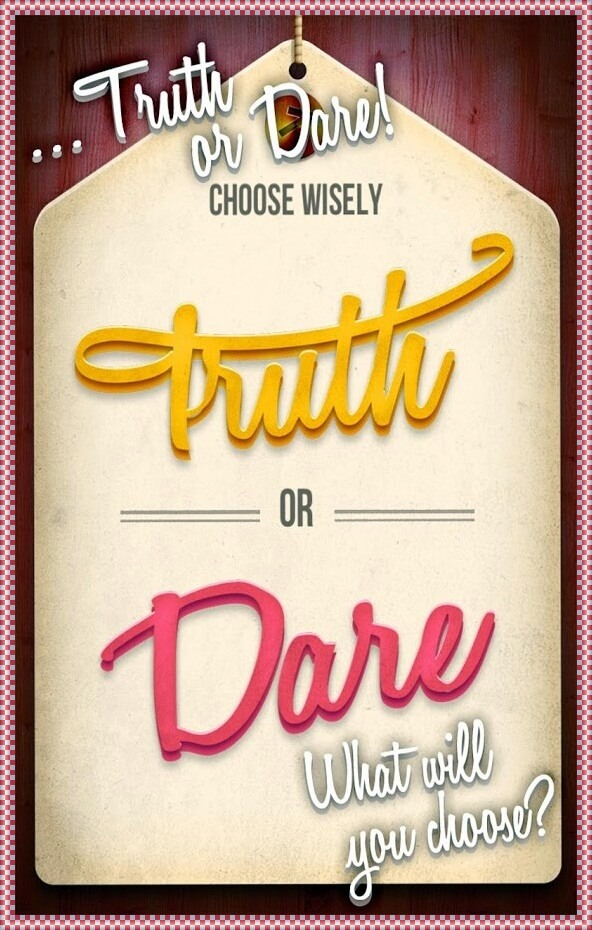 flirty truth or dare questions and dares Use these 109 truth or dare questions for adults, to quickly + humorously start a great game of truth or dare (or a great conversation) each is these funny dares will have the whole group laughing and push people just outside of their comfort zones exactly as a good game of adult truth or dare should here are 10 funny.
